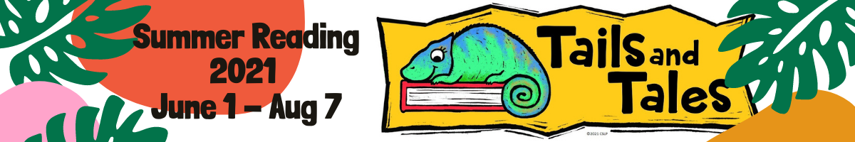"""Summer Reading banner with a cartoon lizard sitting on a book amongst different colored blocks and leaves with text """"tales and tails"""" and """"Summer Reading 2021 June 1 - August 7"""""""