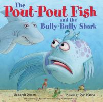 Book cover of The Pout-Pout Fish and the Bully-Bully Shark by Deborah Diesen depicting a big blue fish looking worriedly at a mean looking shark