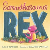 Book cover of Samanthasaurus Rex by B.B. Mandell depicting a little pick t-rex jumping in excitement in front of a large stone wall made of the book title