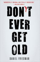 Don't Ever Get Old by Daniel Friedman cover