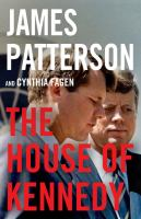 The House of Kennedy by James Patterson cover