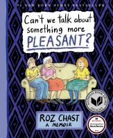Can't We Talk about Something more Pleasant? By Roz Chast cover