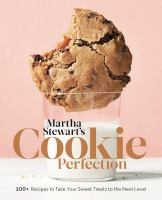 Martha Stewart's Cookie Perfection: 100+ Recipes to Take Your Sweet Treats to the Next Level by Martha Stewart cover
