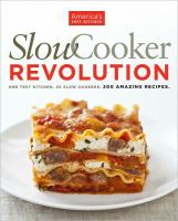Slow Cooker Revolution by the editors at America's Test Kitchen cover
