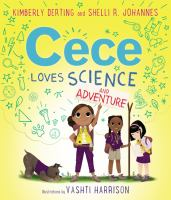 Cover of Cece Loves Science and Adventure by Kimberly Derting depicting three girls, one in the foreground standing triumphantly