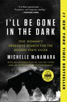 I'll Be Gone in the Dark by Michelle McNamara cover