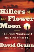 Killers of the Flower Moon: The Osage Murders and the Birth of the FBI by David Grann cover