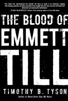 The Blood of Emmett Till by Timothy B. Tyson cover