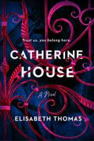 Catherine House by Elisabeth Thomas cover