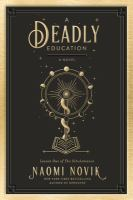 A Deadly Education by Naomi Novik cover