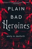 Plain Bad Heroines by Emily M. Danforth cover