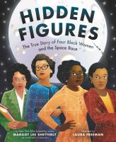 book cover of Hidden Figures: the true story of four black women and the space race by Margot Lee Shetterly depicting four women posing in 1960's clothing