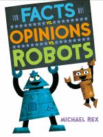 Facts Vs. Opinions Vs. Robots by Michael Rex cover