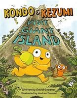 Kondo & Kezumi Visit Giant Island by David Goodner cover