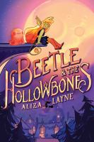 Beetle & the Hollowbones by Aliza Layne cover