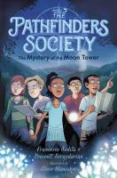 The Pathfinders Society: The Mystery of Moon Tower by Francesco Sedita cover
