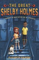 The Great Shelby Holmes by Elizabeth Eulberg cover