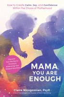 Mama You are Enough by Claire Nicogossian cover