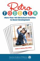 Retro Toddler: more than 100 old-school activities to boost development by Anne H Zachary cover
