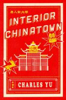 Cover of Interior Chinatown by Charles Yu